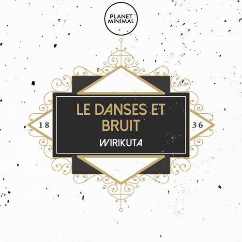 Wirikuta by Le Danses Et Bruit