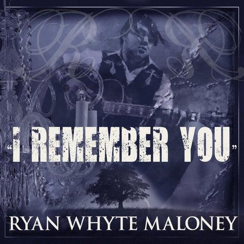 I Remember You de Ryan Whyte Maloney