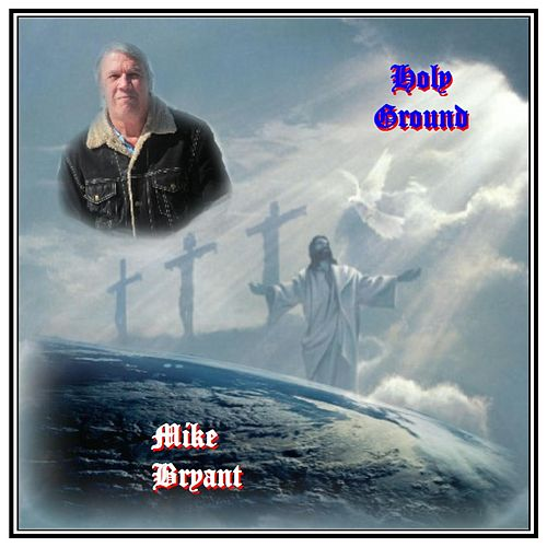 Holy Ground von Mike Bryant