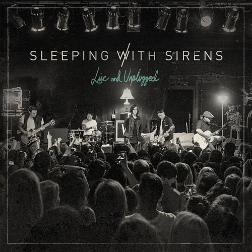 Live and Unplugged de Sleeping With Sirens