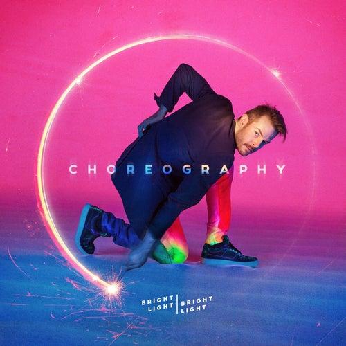 Choreography by Bright Light Bright Light