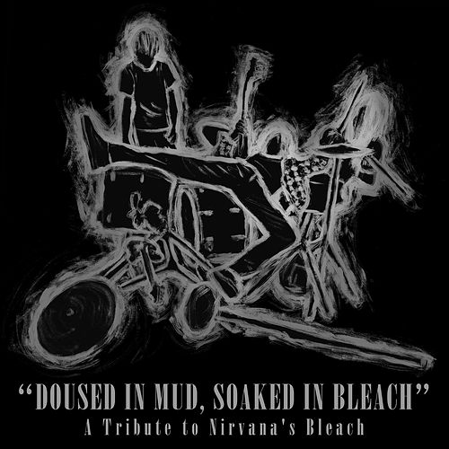Doused in Mud, Soaked in Bleach: A Tribute to Nirvana's Bleach de Various Artists