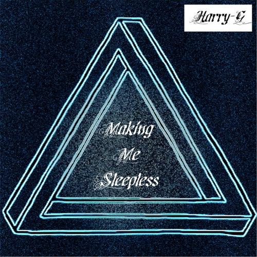 Making Me Sleepless von Harry G