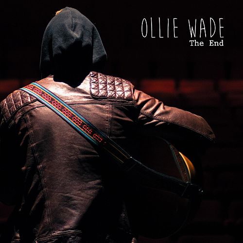 The End by Ollie Wade