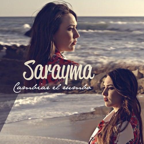 Cambiar el Rumbo by Sarayma