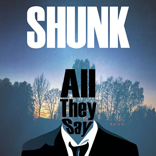 All They Say by Shunk