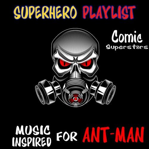 Superhero Playlist: Music Inspired for Ant-Man de Various Artists