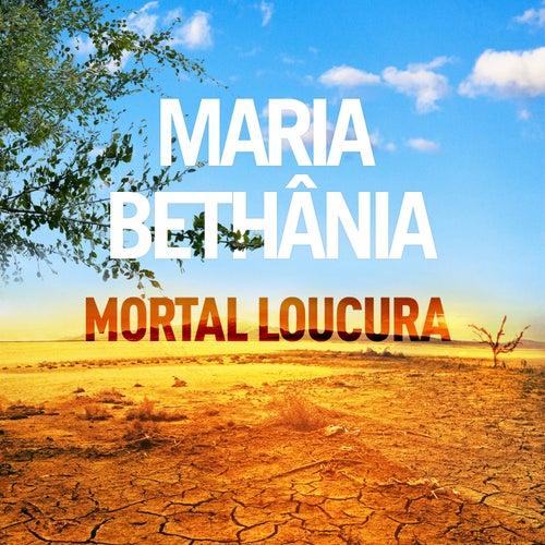 Mortal Loucura (Single) de Maria Bethânia