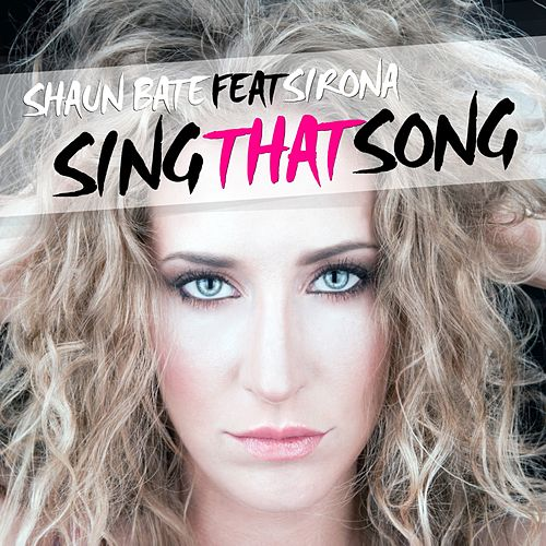 Sing That Song by Shaun Bate