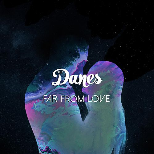 Far from Love by The Danes