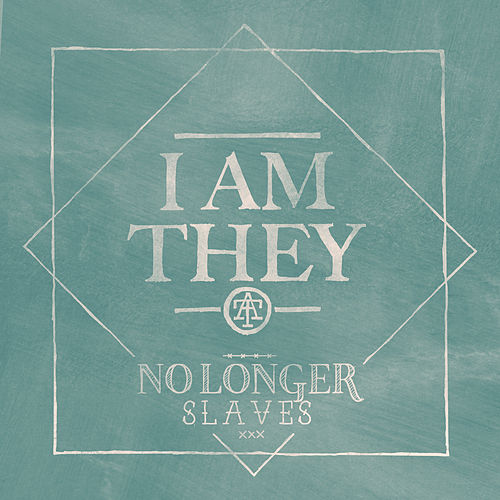 No Longer Slaves by I Am They