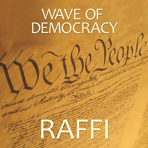 Wave of Democracy de Raffi