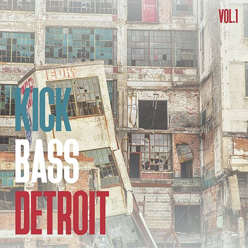 Kick Bass Detroit, Vol. 1 by Various Artists