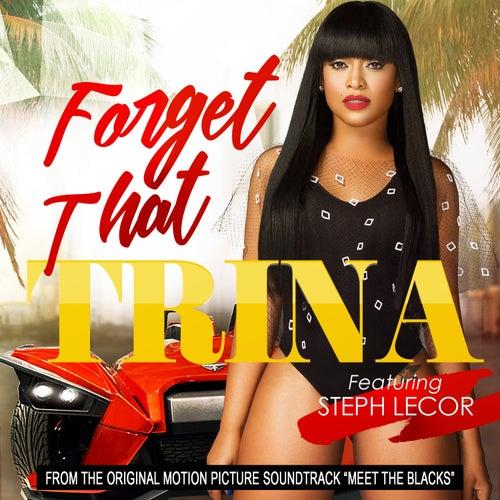 Forget That (feat. Steph Lecor) de Trina