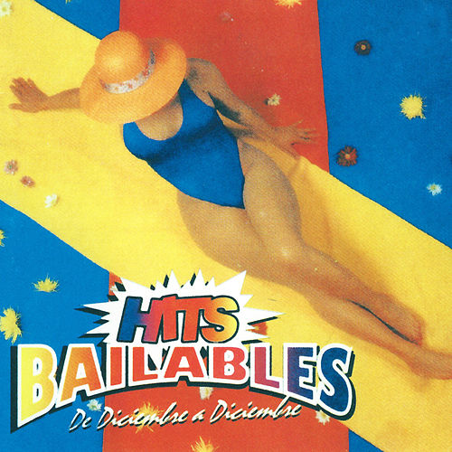 Hits Bailables de Diciembre a Diciembre by Various Artists
