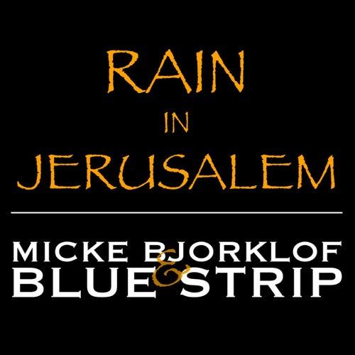 Rain in Jerusalem by Micke Bjorklof