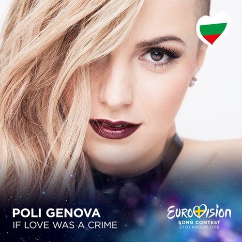 If Love Was a Crime (Eurovision 2016 - Bulgaria) von Poli Genova
