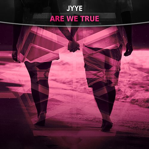 Are We True von Jyye