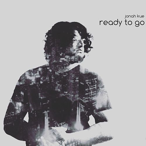Ready to Go by Jonah Kue