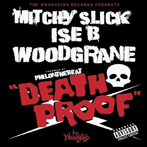 Death Proof (feat. Ise B and Woodgrane) - Single von Mitchy Slick
