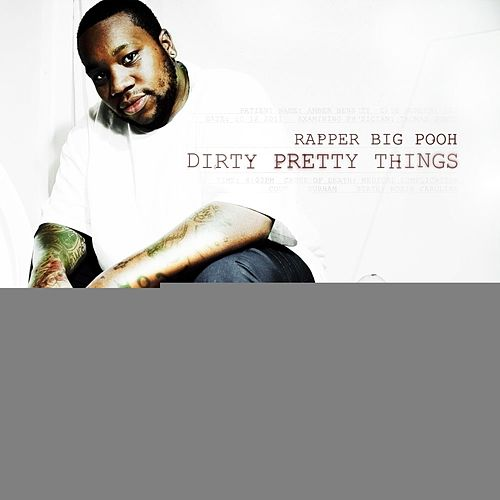 Dirty Pretty Things (Deluxe Edition) de Rapper Big Pooh