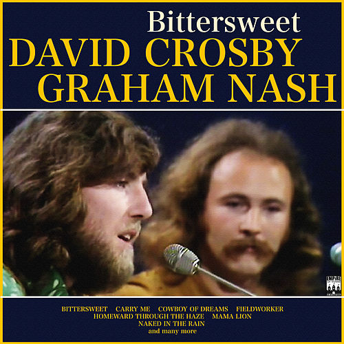 Crosby and Nash - Bittersweet de Crosby & Nash