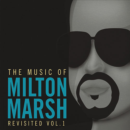 The Music of Milton Marsh Revisited, Vol. 1 by Milton Marsh