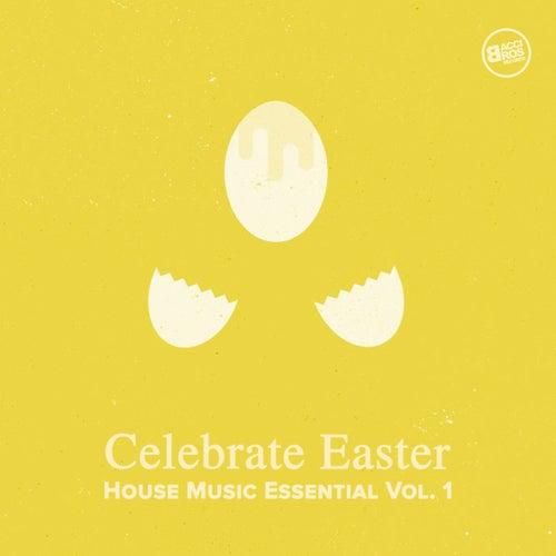 Celebrate Easter - House Music Essential Vol. 1 van Various Artists