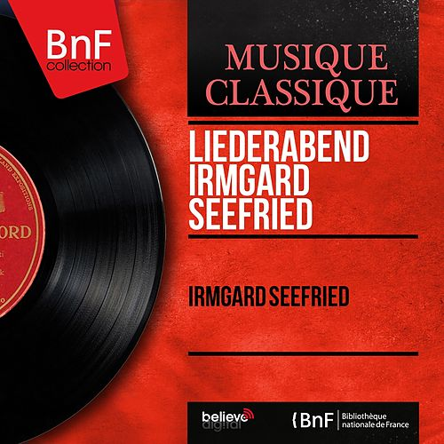 Liederabend Irmgard Seefried (Live Recording, Mono Version) by Irmgard Seefried