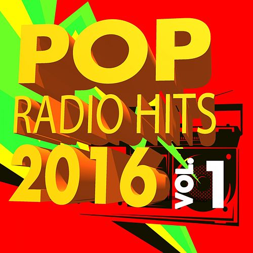 Pop Radio Hits 2016, Vol. 1 by Various Artists