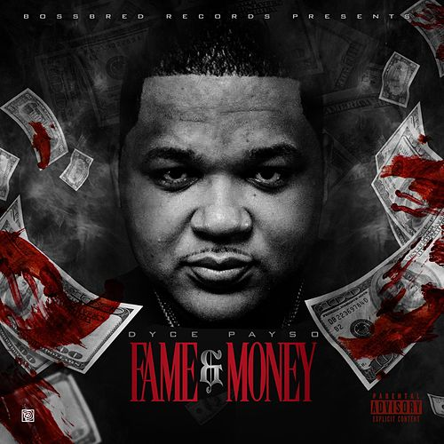 Fame & Money by Dyce Payso