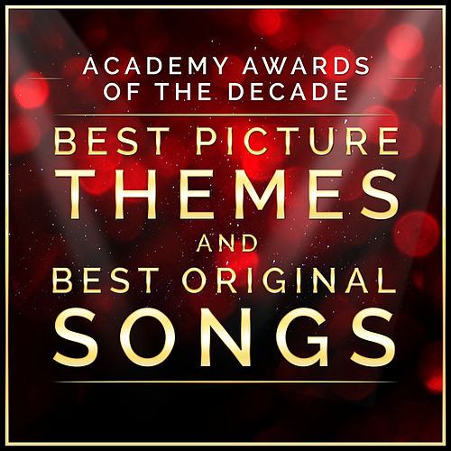 Academy Awards of the Decade - Best Picture Themes and Best Original Songs von L'orchestra Cinematique