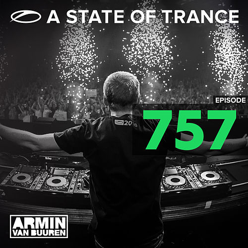 A State Of Trance Episode 757 von Various Artists