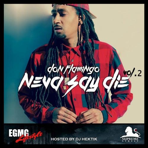 Neva Say Die, Vol. 2 von Don Flamingo