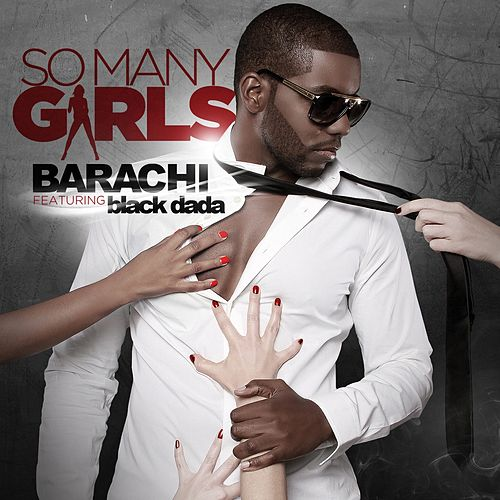 So Many Girls (feat. Black Dada) de Barachi