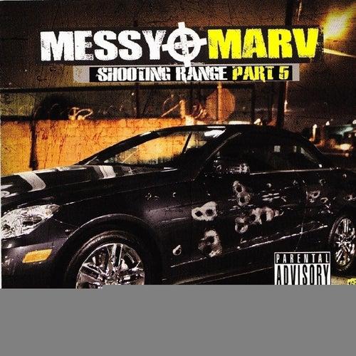 Messy Marv - Shooting Range Part 5 von Various Artists