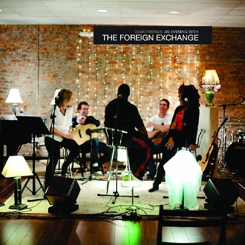 Dear Friends: An Evening With The Foreign Exchange de The Foreign Exchange
