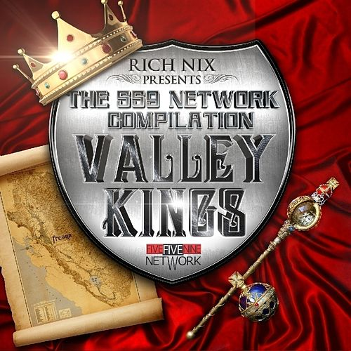 Rich Nix Presents : The 559 Network Compilation - Valley Kings by Various Artists