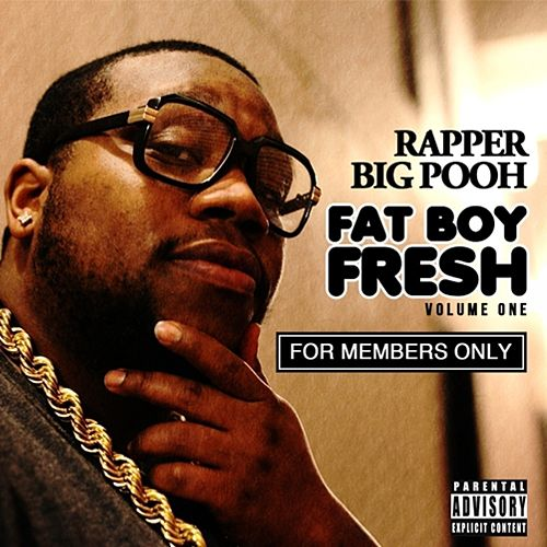 FatBoyFresh Vol. 1: For Members Only de Rapper Big Pooh
