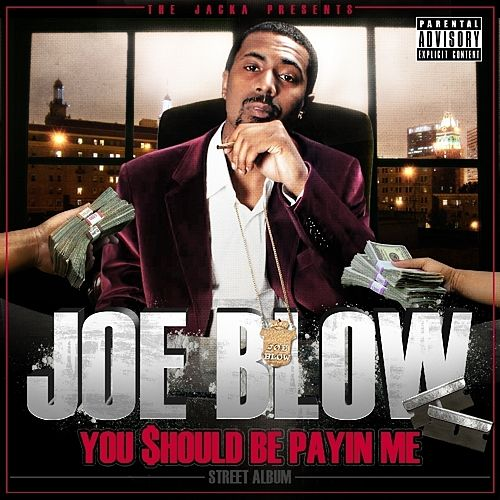 The Jacka Presents: You Should Be Payin Me by Joe Blow