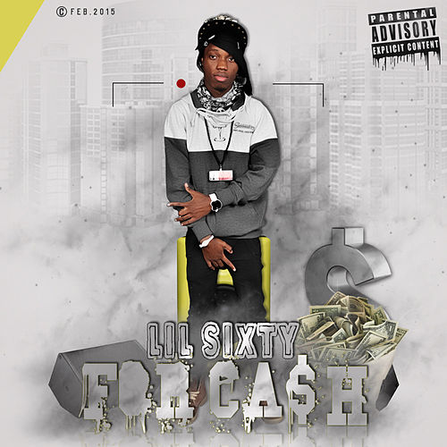 For Cash by Lil Sixty
