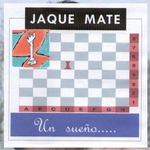 Un Sueño by Jaque Mate