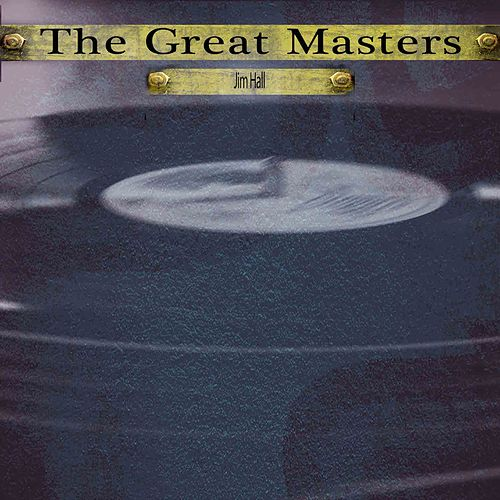 The Great Masters de Jim Hall