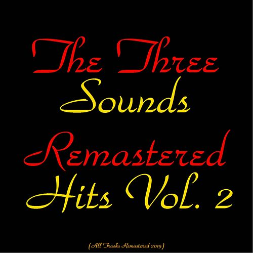 Remastered Hits, Vol. 2 (All Tracks Remastered 2015) by The Three Sounds