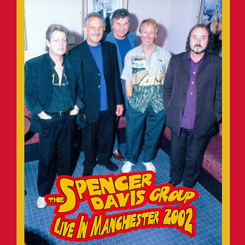 Live in Manchester 2002 de The Spencer Davis Group