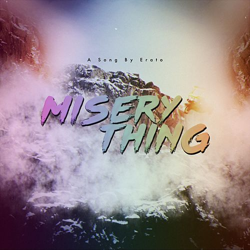 Misery Thing de Erato