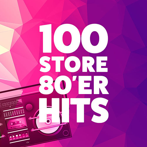 100 Store 80'er Hits by Various Artists