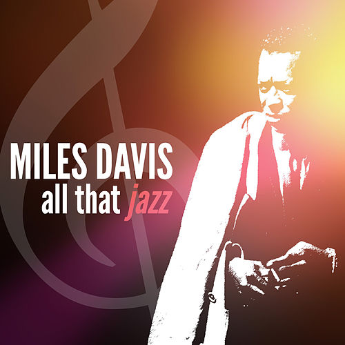 Miles Davis - All That Jazz by Miles Davis
