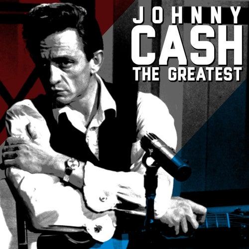 The Greatest - Johnny Cash von Johnny Cash