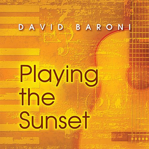 Playing the Sunset by David Baroni